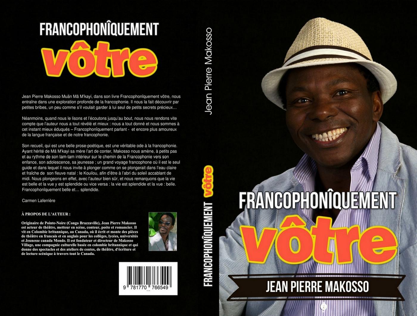 Francophonîquement vôtre, par Jean Pierre Makosso